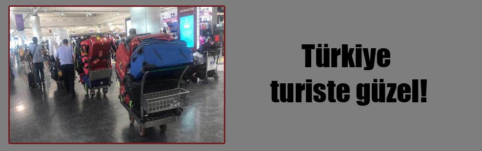 Türkiye turiste güzel!