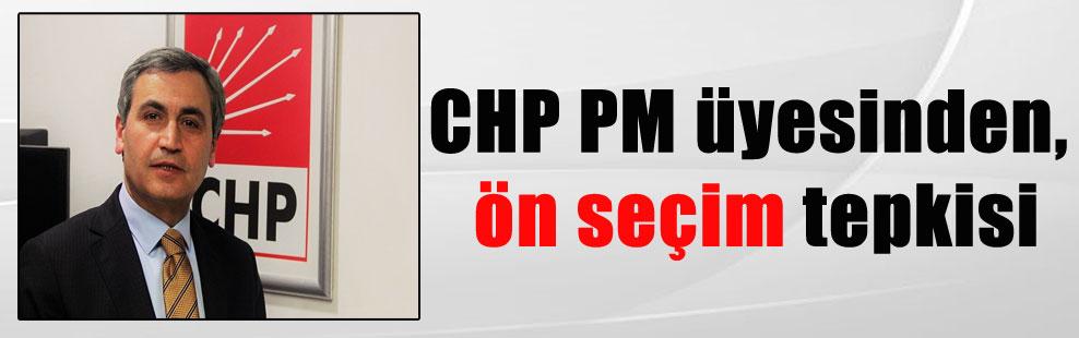 CHP PM üyesinden, ön seçim tepkisi