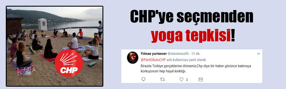CHP'ye seçmenden yoga tepkisi!