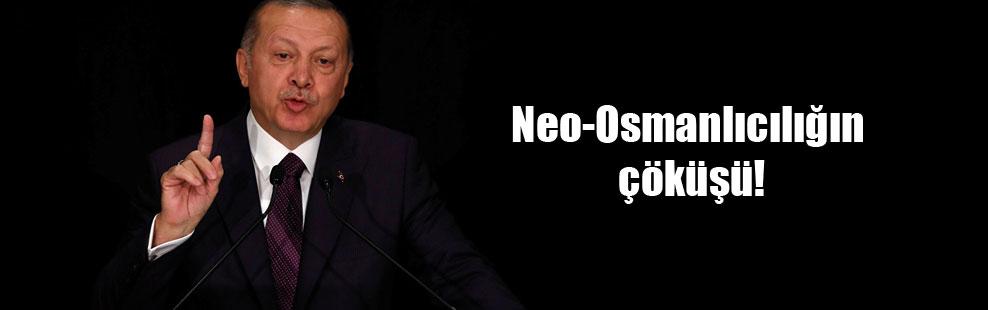 Neo-Osmanlıcılığın çöküşü!