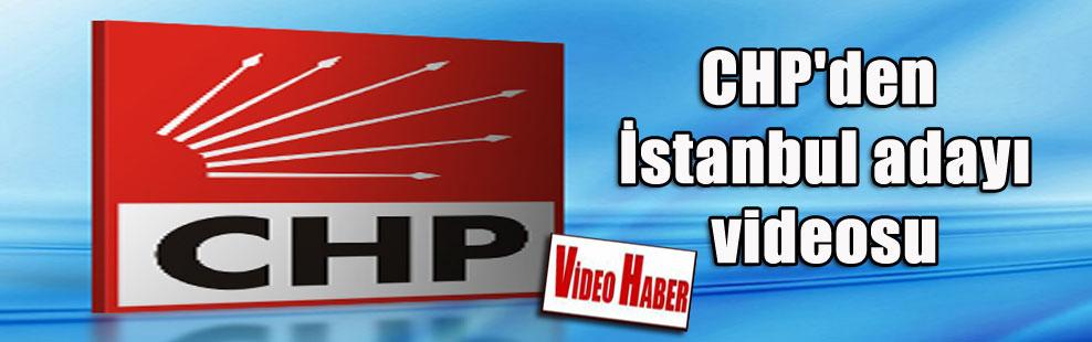 CHP'den İstanbul adayı videosu