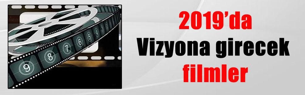 2019'da Vizyona girecek filmler
