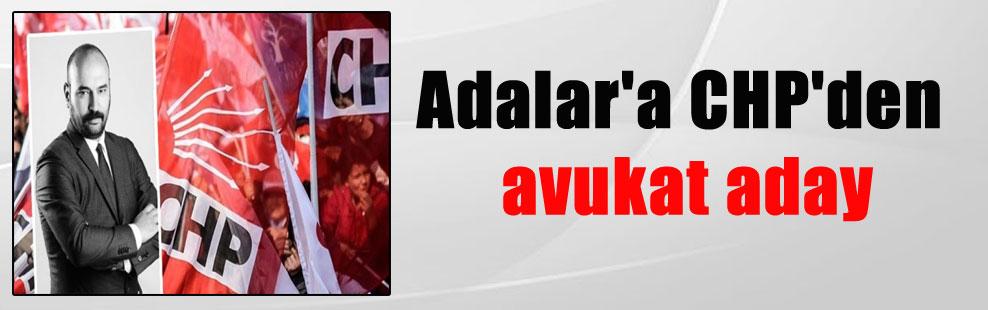 Adalar'a CHP'den avukat aday