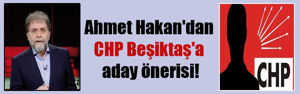 Ahmet Hakan'dan CHP Beşiktaş'a aday önerisi!