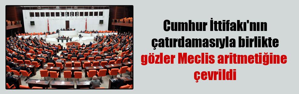 Cumhur İttifakı'nın çatırdamasıyla birlikte gözler Meclis aritmetiğine çevrildi