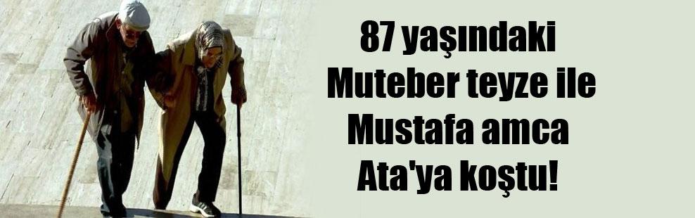 87 yaşındaki Muteber teyze ile Mustafa amca Ata'ya koştu!
