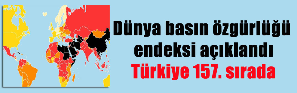 Dünya basın özgürlüğü endeksi açıklandı Türkiye 157. sırada