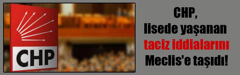 CHP, lisede yaşanan taciz iddialarını Meclis'e taşıdı!