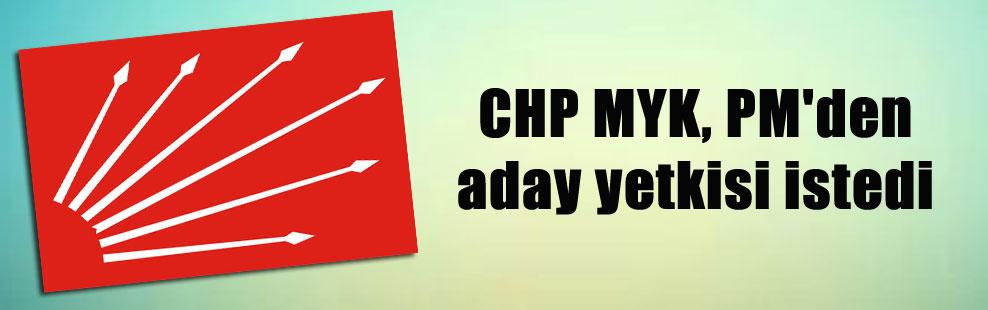 CHP MYK, PM'den aday yetkisi istedi