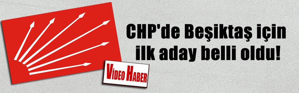CHP'de Beşiktaş için ilk aday belli oldu!