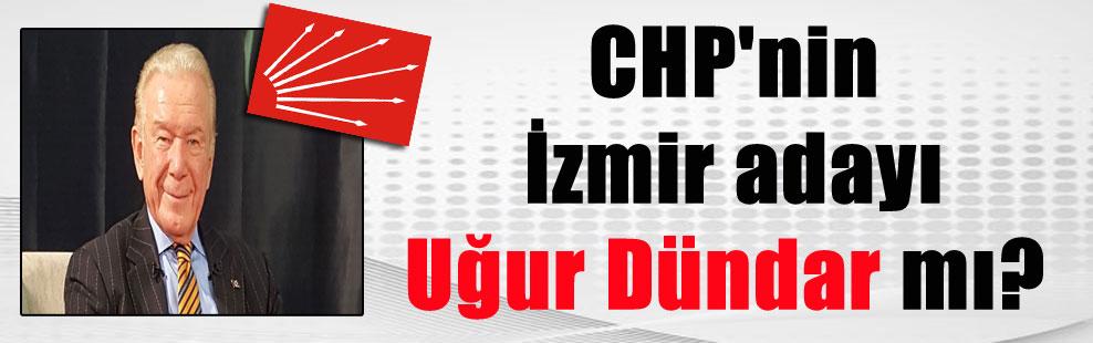 CHP'nin İzmir adayı Uğur Dündar mı?