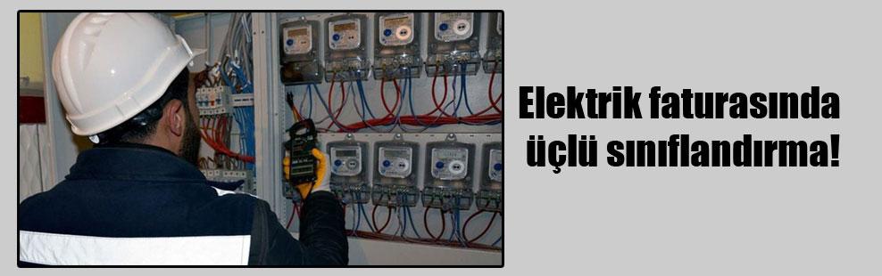 Elektrik faturasında üçlü sınıflandırma!