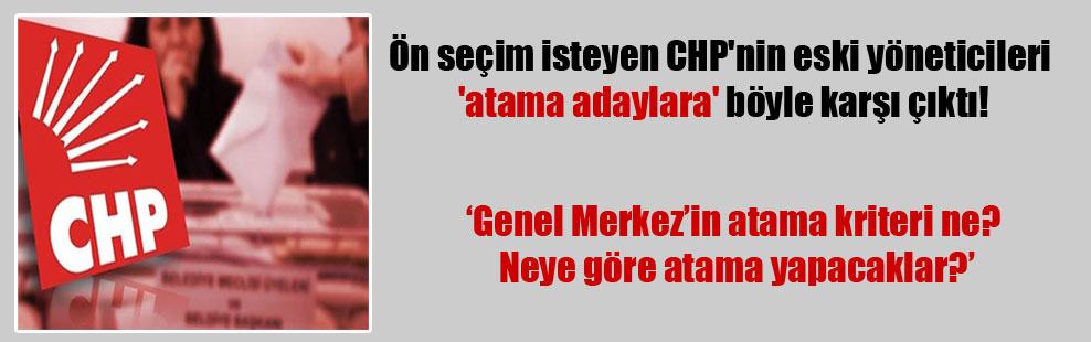 Ön seçim isteyen CHP'nin eski yöneticileri 'atama adaylara' böyle karşı çıktı!