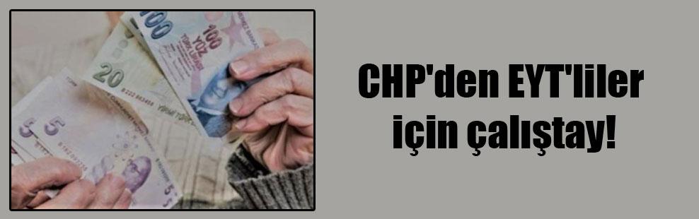 CHP'den EYT'liler için çalıştay!