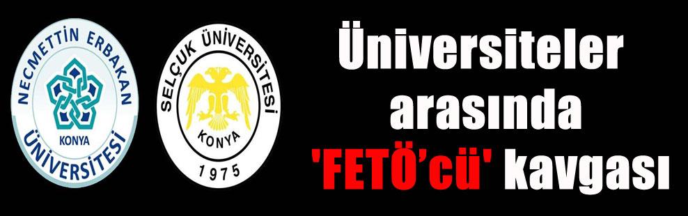 Üniversiteler arasında 'FETÖ'cü' kavgası