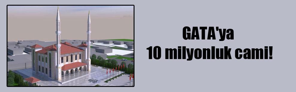 GATA'ya 10 milyonluk cami!