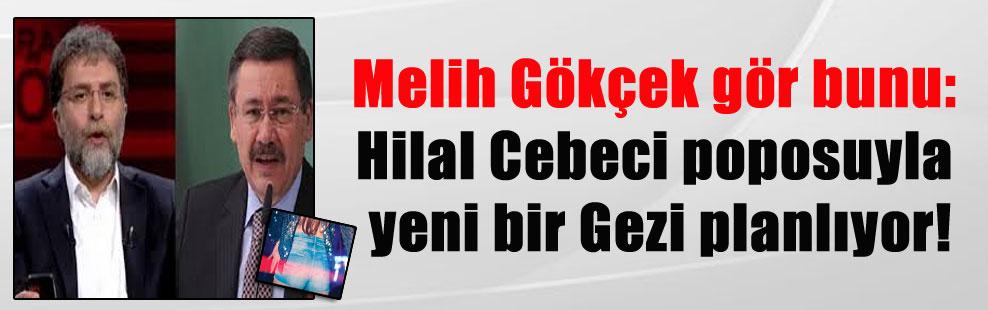Melih Gökçek gör bunu: Hilal Cebeci poposuyla yeni bir Gezi planlıyor!