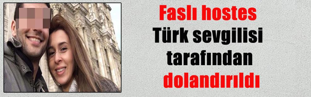 Faslı hostes Türk sevgilisi tarafından dolandırıldı