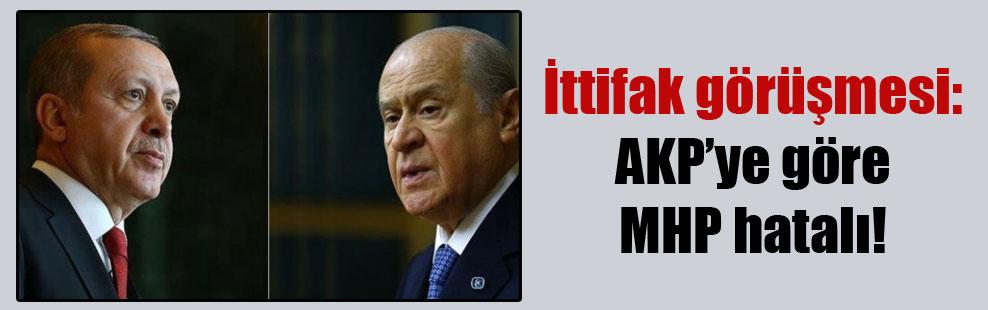 İttifak görüşmesi: AKP'ye göre MHP hatalı!