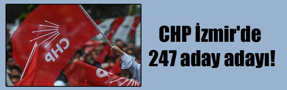 CHP İzmir'de 247 aday adayı!