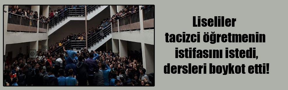 Liseliler tacizci öğretmenin istifasını istedi, dersleri boykot etti!