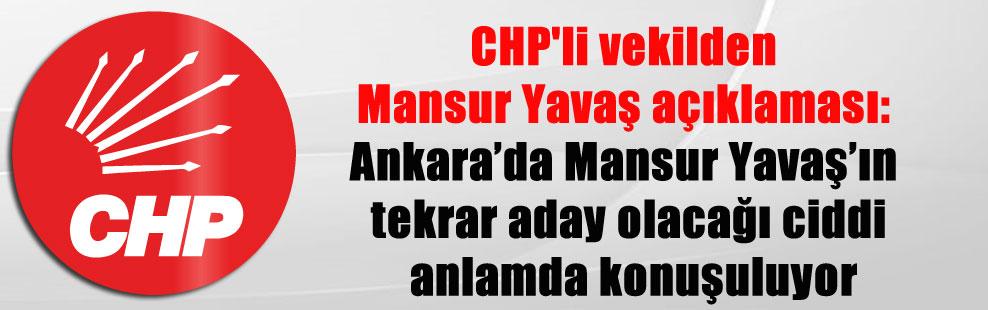 CHP'li vekilden Mansur Yavaş açıklaması: Ankara'da Mansur Yavaş'ın tekrar aday olacağı ciddi anlamda konuşuluyor