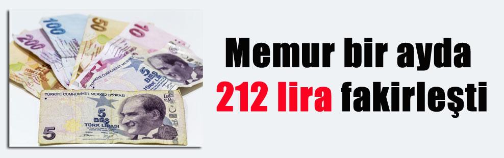 Memur bir ayda 212 lira fakirleşti