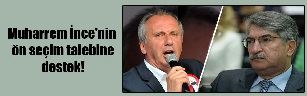 Muharrem İnce'nin ön seçim talebine destek!
