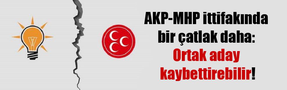 AKP-MHP ittifakında bir çatlak daha: Ortak aday kaybettirebilir!