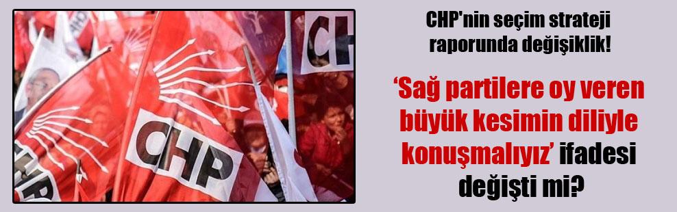 CHP'nin seçim strateji raporunda değişiklik!