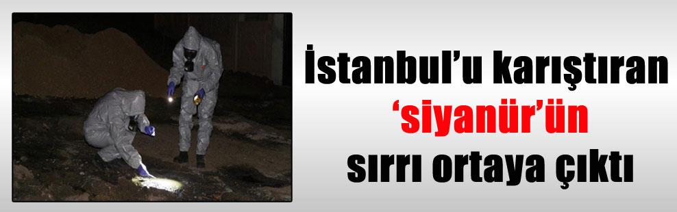 İstanbul'u karıştıran 'siyanür'ün sırrı ortaya çıktı