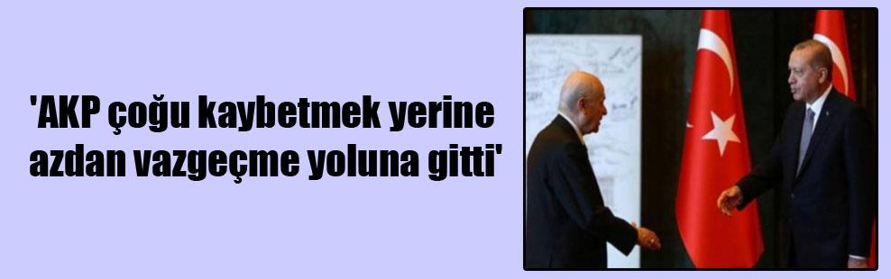 'AKP çoğu kaybetmek yerine azdan vazgeçme yoluna gitti'