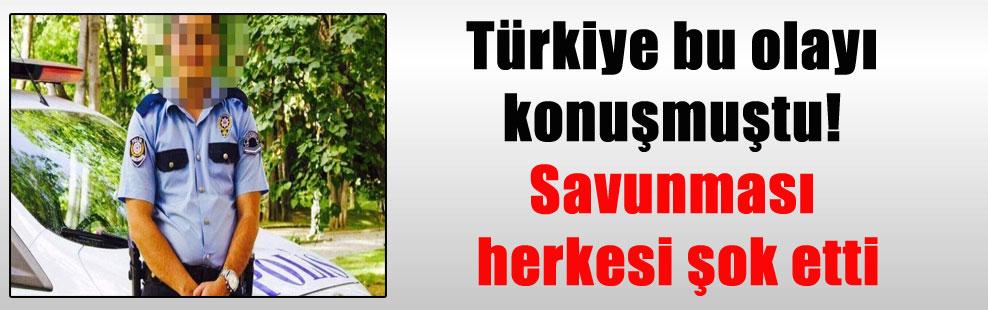 Türkiye bu olayı konuşmuştu! Savunması herkesi şok etti