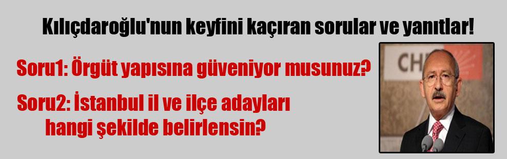 Kılıçdaroğlu'nun keyfini kaçıran sorular ve yanıtlar!