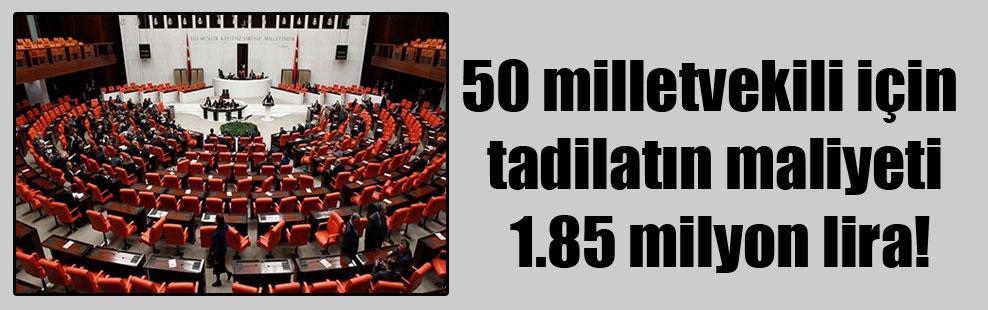 50 milletvekili için tadilatın maliyeti 1.85 milyon lira!