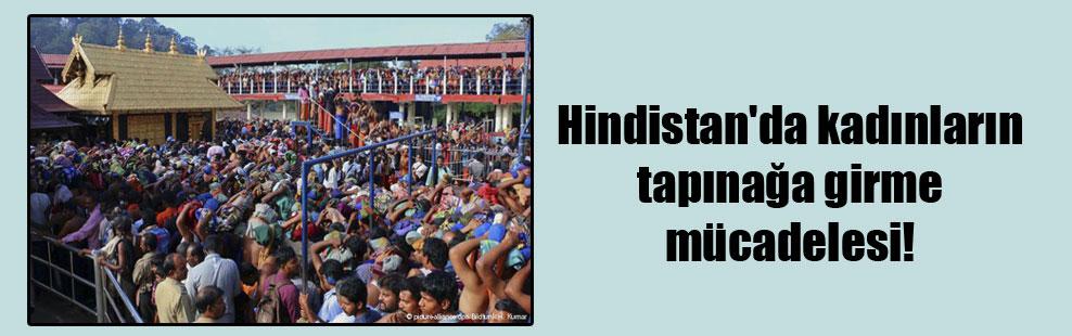 Hindistan'da kadınların tapınağa girme mücadelesi!