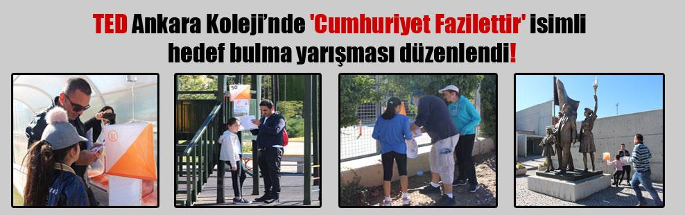 TED Ankara Koleji'nde 'Cumhuriyet Fazilettir' isimli hedef bulma yarışması düzenlendi!