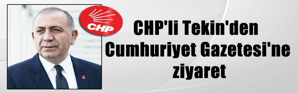 CHP'li Tekin'den  Cumhuriyet Gazetesi'ne ziyaret