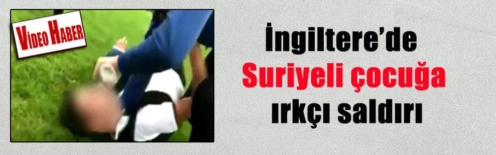 İngiltere'de Suriyeli çocuğa ırkçı saldırı