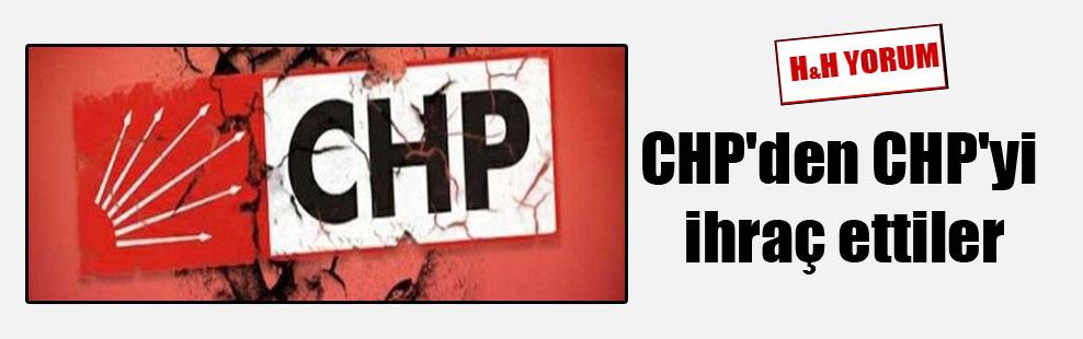 CHP'den CHP'yi ihraç ettiler