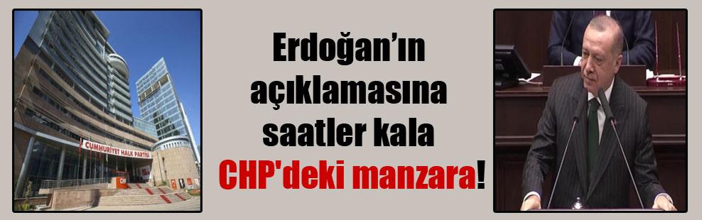 Erdoğan'ın açıklamasına saatler kala CHP'deki manzara!