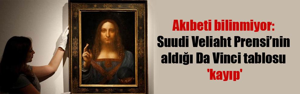 Akıbeti bilinmiyor: Suudi Veliaht Prensi'nin aldığı Da Vinci tablosu 'kayıp'