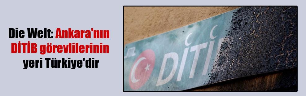 Die Welt: Ankara'nın DİTİB görevlilerinin yeri Türkiye'dir