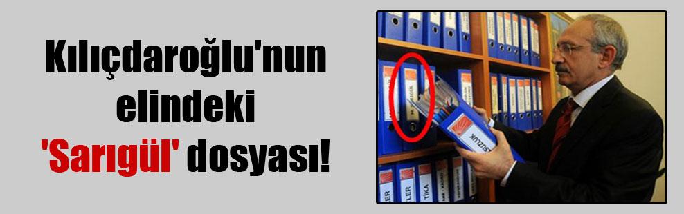 Kılıçdaroğlu'nun elindeki 'Sarıgül' dosyası!