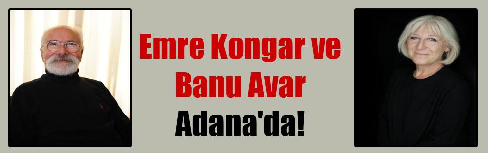 Emre Kongar ve Banu Avar Adana'da!