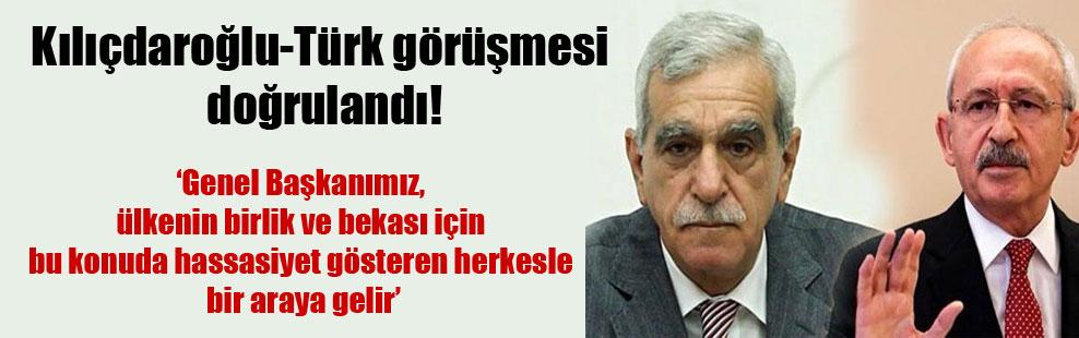Kılıçdaroğlu-Türk görüşmesi doğrulandı!