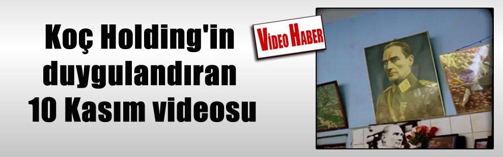 Koç Holding'in duygulandıran 10 Kasım videosu