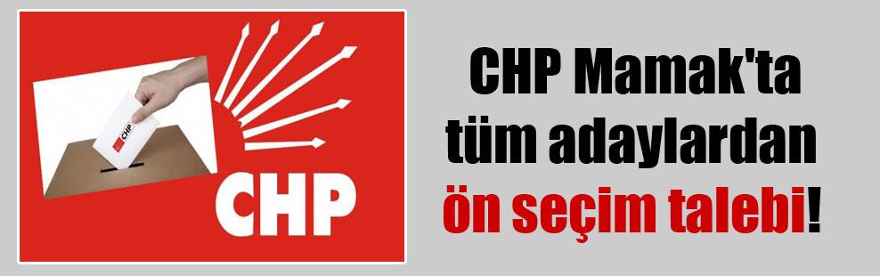 CHP Mamak'ta tüm adaylardan ön seçim talebi!