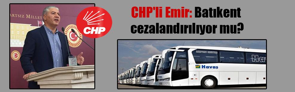 CHP'li Emir: Batıkent cezalandırılıyor mu?