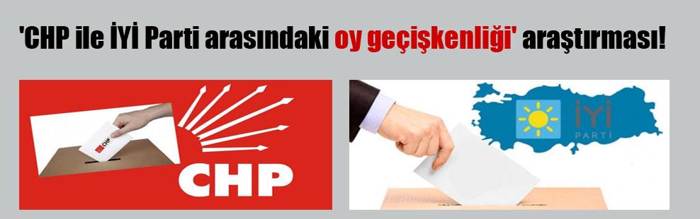 'CHP ile İYİ Parti arasındaki oy geçişkenliği' araştırması!